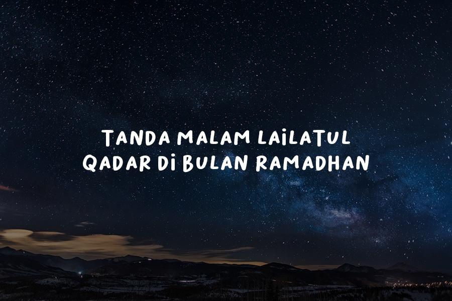 Tanda Malam Lailatul Qadar di Bulan Ramadhan
