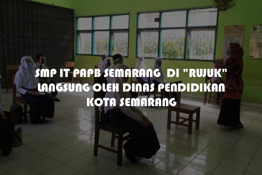SMP IT PAPB Semarang Menjadi Salah Satu Sekolah yang di Rujuk Langsung oleh Dinas Pendidikan Kota Semarang