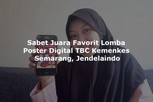 Sabet-Juara-Favorit-Lomba-Poster-Digital-TBC-Kemenkes-Semarang,-Jendelaindo