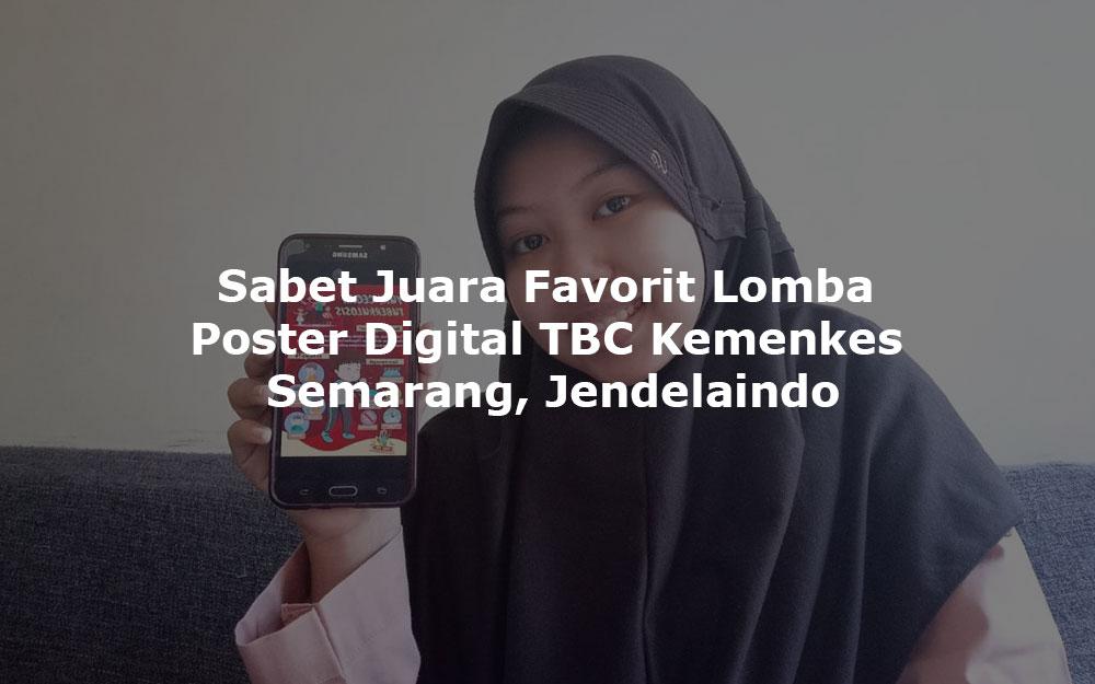 Sabet Juara Favorit Lomba Poster Digital TBC Kemenkes Semarang Jendelaindo