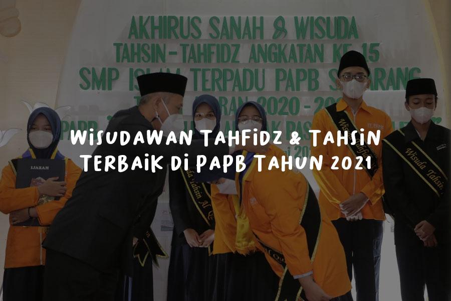 Wisudawan Tahfidz Tahsin Terbaik di PAPB Tahun 2021