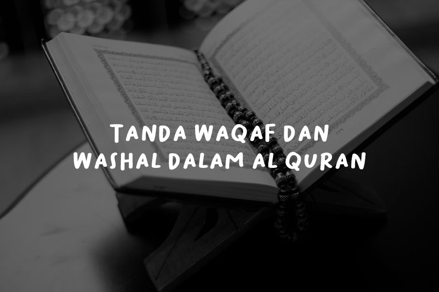 Tanda Waqaf dan Washal Dalam Al Quran