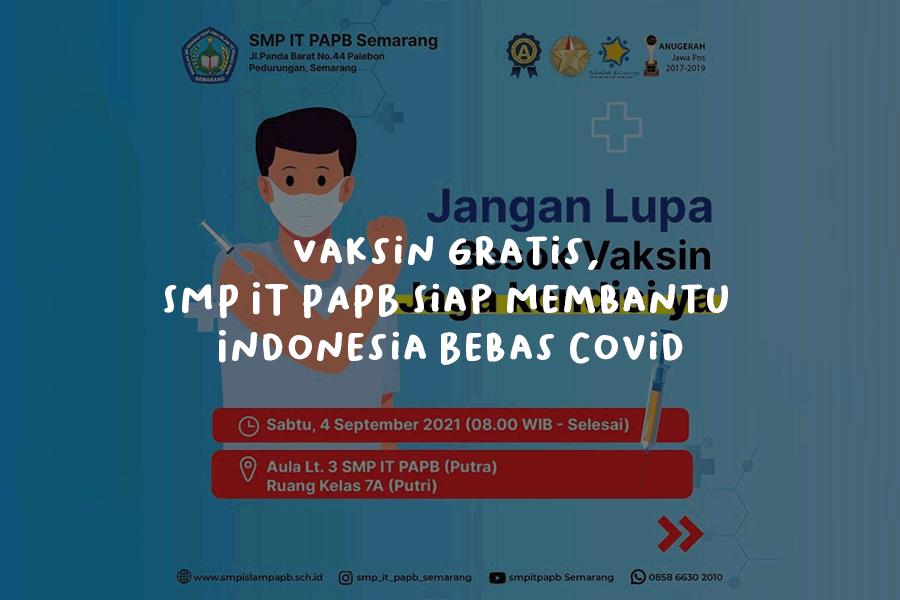Vaksin Gratis SMP IT PAPB Siap Membantu Indonesia Bebas Covid