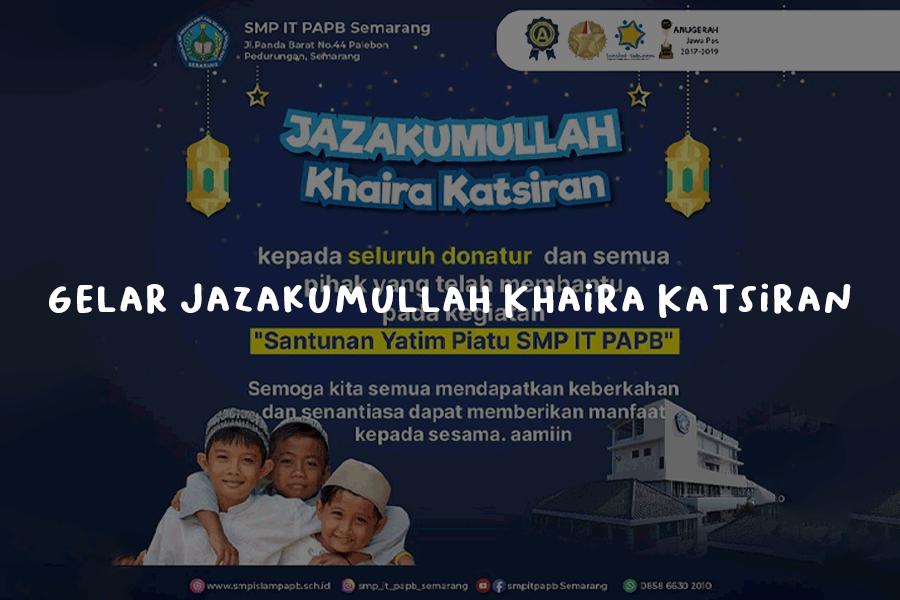 Gelar Jazakumullah Khaira Katsiran Sebuah Kegiatan Santunan dan Bukber Untuk Anak Yatim Piatu di PAPB